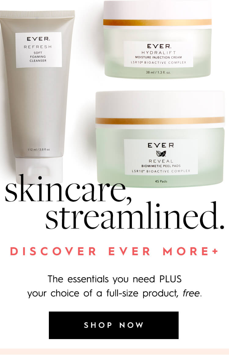 Shop EVER Skincare & MakeUp | Clean Beauty, Powerful Results